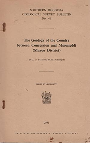 The Geology of the Country Between Concession and Msonneddi [Mazoe District]: Stagman, J G