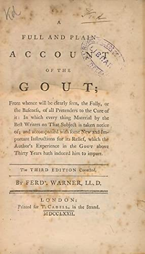 A Full and Plain Account of the Gout; from Whence will be Clearly Seen, the Folly, or the Baseness,...