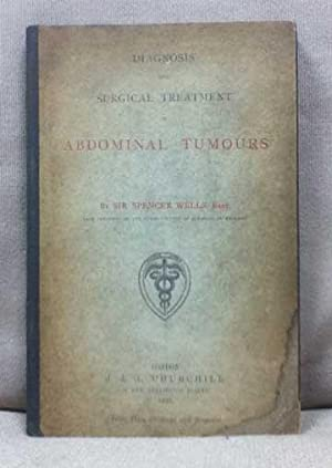 Diagnosis and Surgical Treatment of Abdominal Tumours: Wells, Spencer