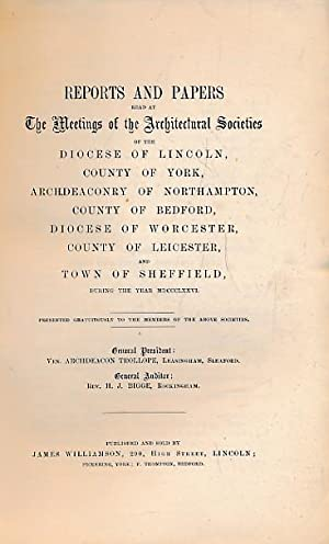 Reports and Papers of the Architectural Societies of York, Lincoln, Northampton, Bedford, Worcester...