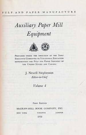 Auxiliary Paper Mill Equipment. Volume 4 -: Stephenson, J Newell