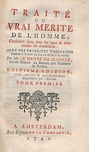 Traité du Vrai Merite de L'Homme, Considéré dans tours les Âges &...