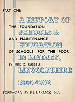 A History of Schools & Education in Lindsey, Lincolnshire 1800 - 1902. Part One. The Foundation...