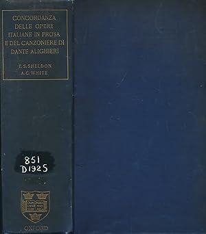 Concordanza Delle Opere Italiane In Prosa e Del Canzoniere di Dante Alighieri: Sheldon, E S; White,...