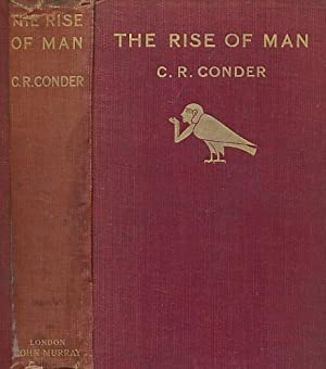 The Rise of Man: Conder, C R