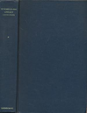 Catalogue of the Edward Clark Library, Volume II: Kilpatrick, P J W