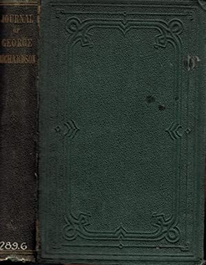 Journal of the Gospel Labours of George Richardson. A Minister in the Society of Friends, With a ...