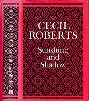 Sunshine and Shadow: Being the Fourth Book of an Autobiography. 1930 - 1946: Roberts, Cecil