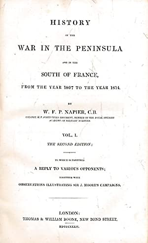 History of the War in the Peninsula and in the South of France. From the year 1807 to the Year 1814...