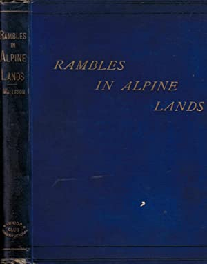 Captain Musafir's Rambles in Alpine Lands: Malleson, G B