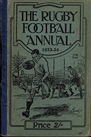 The Rugby Football Annual 1933-34. 17th Issue: Owen, O L [ed.]