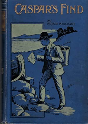 Caspar's Find .: Marchant, Bessie