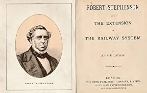 Robert Stephenson and the Extension of the Railway System: Layson, John F