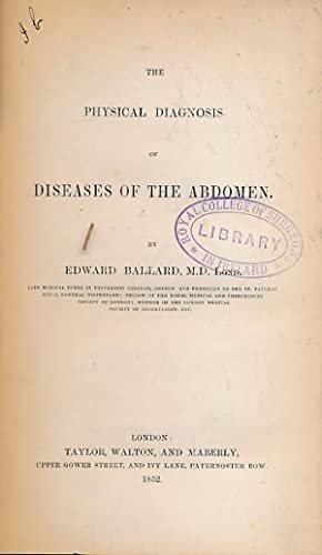 The Physical Diagnosis of Diseases of the Abdomen: Ballard, Edward