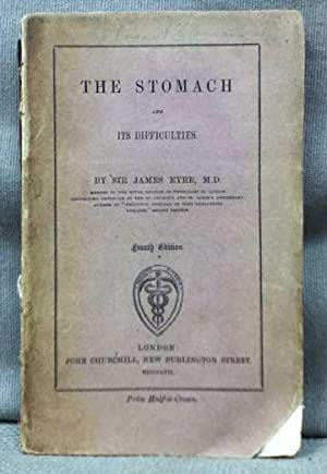 The Stomach and its Difficulties: Eyre, James