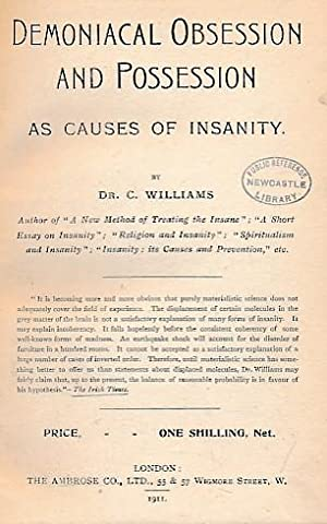 Demoniacal Obsession and Possession as Causes of Insanity: Williams, C
