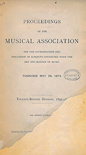 Proceedings of The Musical Association. Twenty - Second Session, 1895-96: The Musical Association