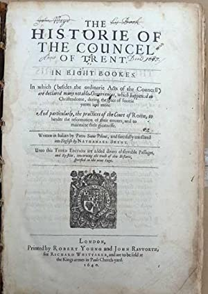 The Historie of the Councel of Trent [History of the Council of Trent] In Eight Bookes. In Which (...