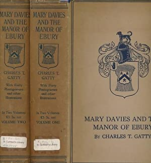 Mary Davies and the Manor of Ebury. 2 volume set: Gatty, Charles T