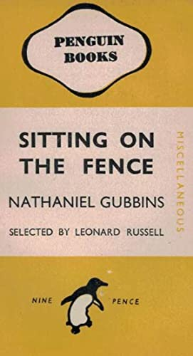 Sitting on the Fence. Penguin Miscellaneous No0473: Gubbins, Nathaniel