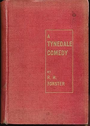A Tynedale Comedy: Forster, R H