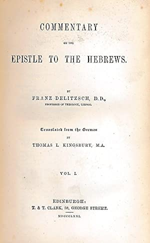 Commentary on the Epistle to the Hebrews. Volume I only: Delitzsch, Franz; Kingsbury, Thomas L [tr....