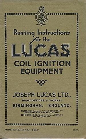 Running Instructions for the Lucas Coil Ignition Equipment: Lucas