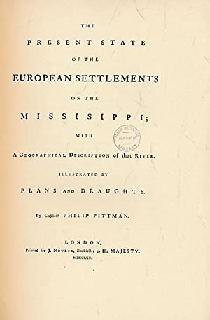 The Present State of the European Settlements on the Mississippi with a Geographical Description of...