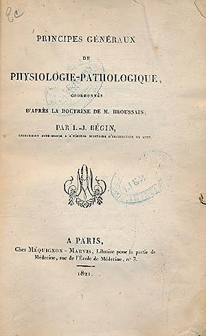 Principes Généraux de Physiologie-Pathologique, Coordonés D'Après ...