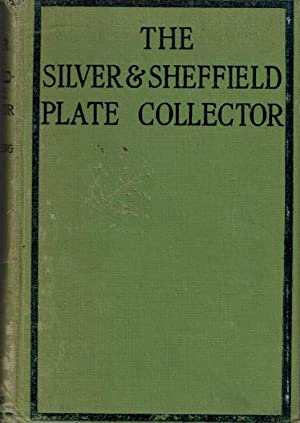 The Silver and Sheffield Plate Collector. A: Young, W A