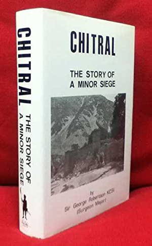 Chitral. The Story of a Minor Seige: Robertson, George