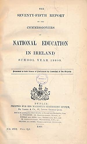 The Seventy-Fifth Report of the Commissioners of National Education in Ireland. School Year 1908-9:...
