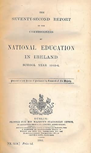 The Seventy-Second Report of the Commissioners of National Education in Ireland. School Year 1905-6...