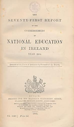 The Seventy-First Report of the Commissioners of National Education in Ireland. School Year 1904: ...