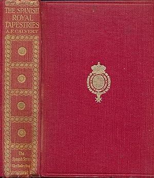 The Spanish Royal Tapestries: Calvert, Albert F