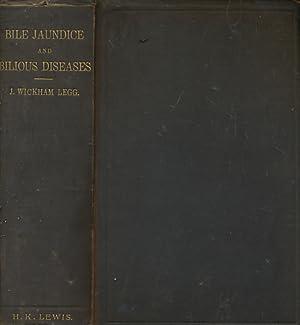 On the Bile Jaundice and Bilious Diseases: Legg, Whickham J