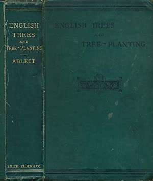 English Trees and Tree-Planting: Ablett, William H