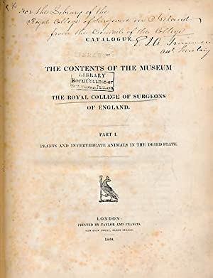 Catalogue of the Contents of the Museum of the Royal College of Surgeons of England. Part I. Plants...