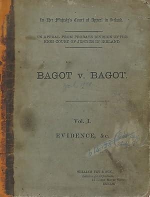 Bagot v. Bagot. Volume I, Evidence &c: Bagot, Alice Emily