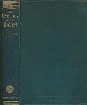 The Myology of the Raven. A Guide to the Study of the Muscular System in Birds: Shufeldt, R W