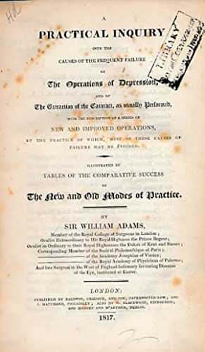 A Practical Inquiry into the Causes of the Frequent Failure of the Operations of Depression, and of...