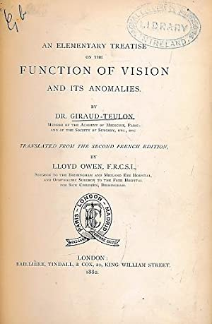 An Elementary Treatise on the Function of Vision and Its Anomalies: Giraud-Teulon, Dr; Owen, Lloyd ...