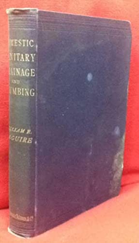 Domestic Sanitary Drainage and Plumbing: Maguire, William