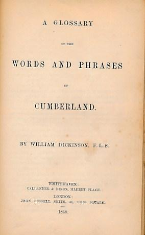 A Glossary of the Words and Phrases of Cumberland: Dickinson, William