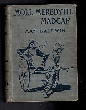 Moll Meredyth. Madcap: Baldwin, May; Groome, W H C [illus.]