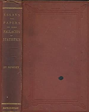 Essays and Papers on Some Fallacies of Statistics Concerning Life and Death, Health and Disease ...