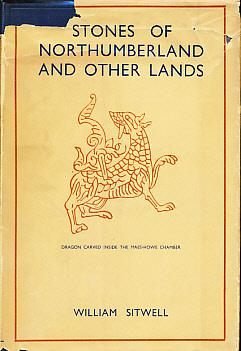 Stones of Northumberland and Other Lands: Sitwell, William