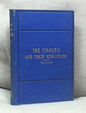 The Tissues and their Structure. A Description: Kenny, Alexander S