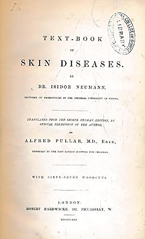 Text-Book of Skin Diseases: Neumann, Dr Isidor; Pullar, Alfred [tr.]