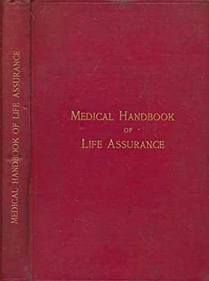 Medical Handbook of Life Assurance for the Use of Medical and Other Officers of Companies: Pollock,...